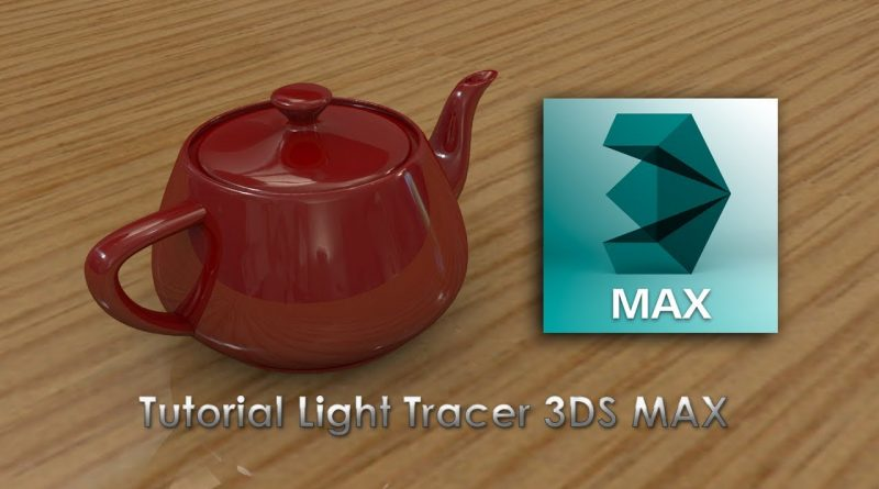 Light Tracer 3DS MAX