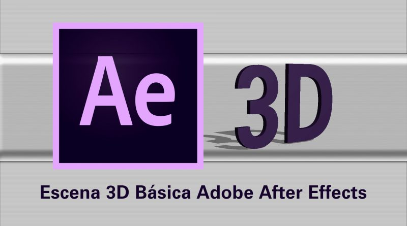 Videotutorial Adobe After Effects: Cómo crear y animar una escena 3D